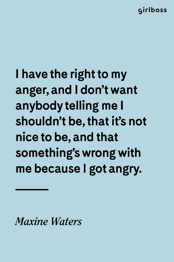 Girlboss Quote I Have The Right To My Anger And I Dont Want
