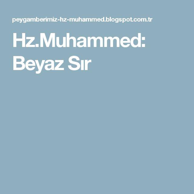 Hz.Muhammed: Beyaz Sır