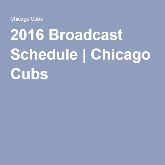 2016 Broadcast Schedule | Chicago Cubs