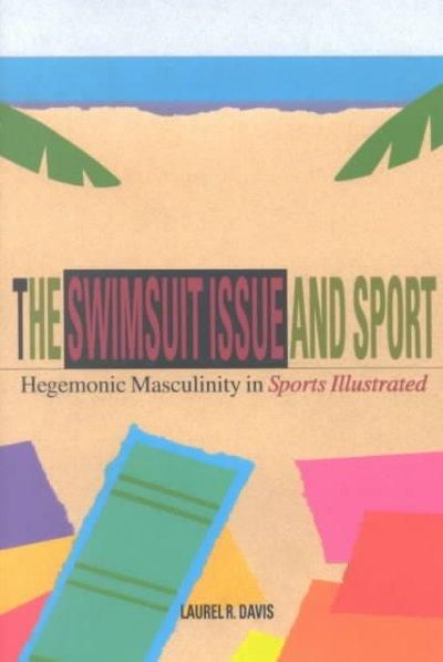 The Swimsuit Issue and Sport: Hegemonic Masculinity and Sports Illustrated
