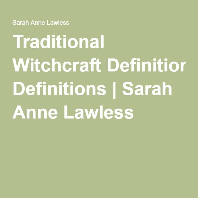 Traditional Witchcraft Definitions | Sarah Anne Lawless