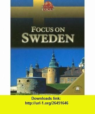 Focus on Sweden (World in Focus) (9780836867466) Nicola Barber , ISBN-10: 0836867467  , ISBN-13: 978-0836867466 ,  , tutorials , pdf , ebook , torrent , downloads , rapidshare , filesonic , hotfile , megaupload , fileserve