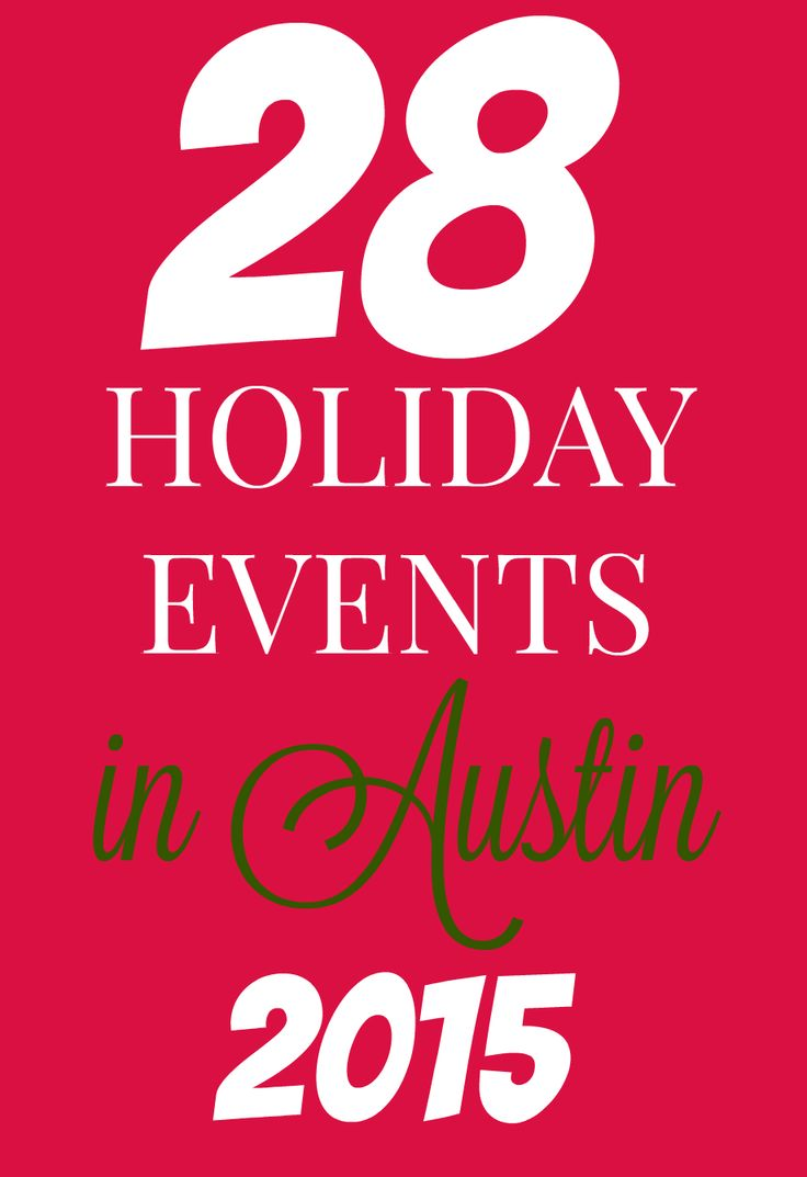 28 Holiday Events in Austin P