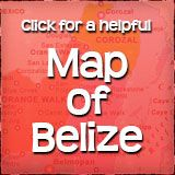 Click here for a useful Map of Belize