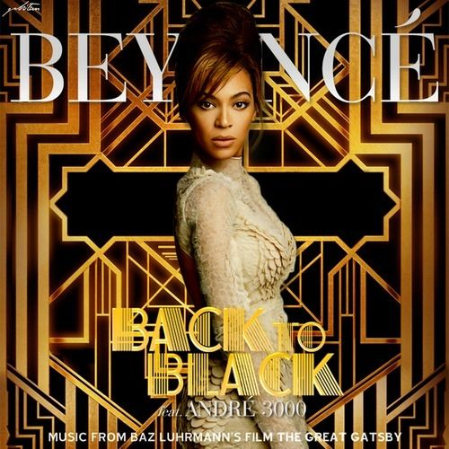 This soundtrack is awesome:  Beyonce and Andre 3000's Back To Black cover for The Great Gatsby soundtrack