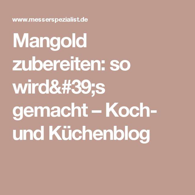 Mangold zubereiten: so wird's gemacht – Koch- und Küchenblog