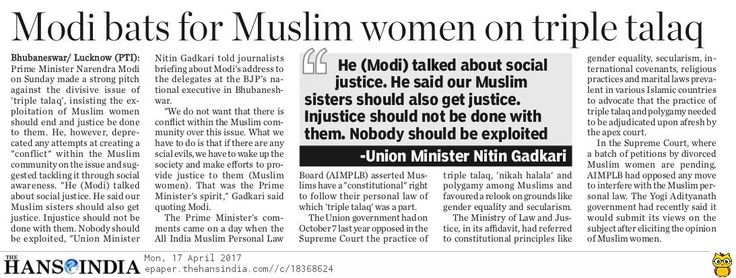 Raising the triple talaq (divorce) issue, Prime Minister Narendra Modi has said that the justice should be done to Muslim women.