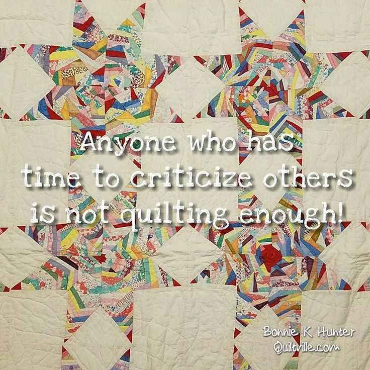 If you have enough time to publicly point out my faults, you aren't spending enough time dealing with your own. Engage in your own business and leave mine alone. If what I post bothers you, stop reading me.  Be so busy happily creating that you don't have time to point out others' flaws. Throw yourself into what you love with blinders on and quit worrying about the others around you. Just create from your soul. Vintage string quilt found in Sisters Oregon. This one did come home with me! I…