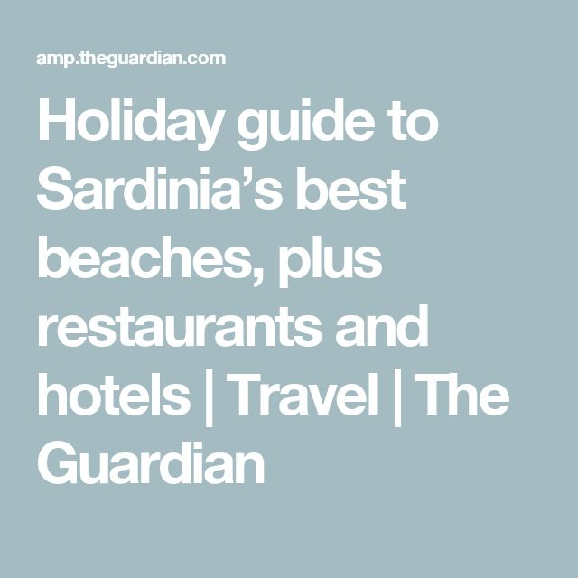 Holiday guide to Sardinia's best beaches, plus restaurants and hotels   Travel   The Guardian