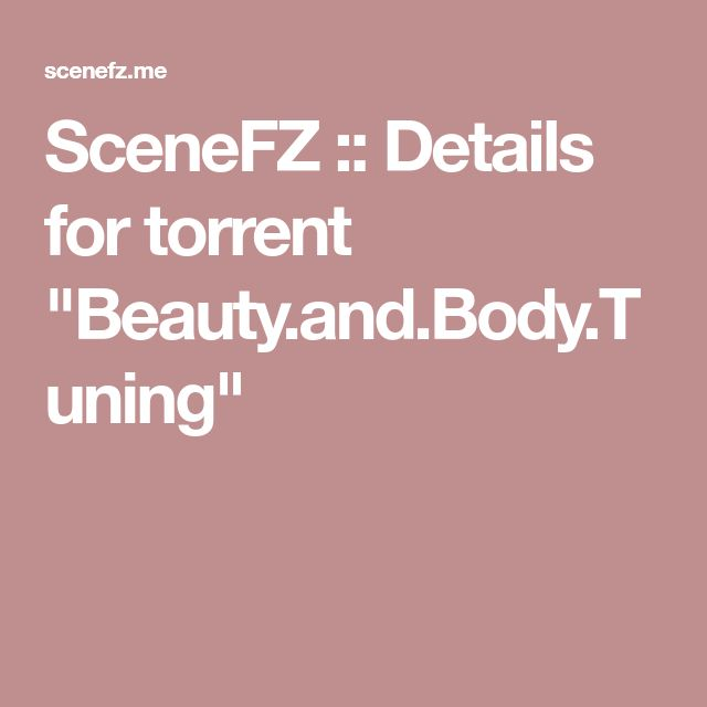 """SceneFZ :: Details for torrent """"Beauty.and.Body.Tuning"""""""