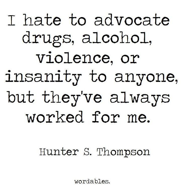 Writers don't get any more hardcore than Hunter S Thompson, even Hemingway worships at the altar of Thompson, though that may be
