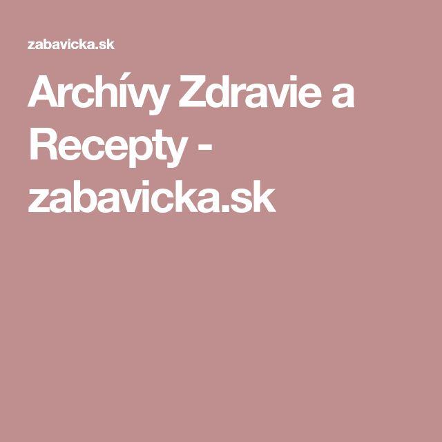 Archívy Zdravie a Recepty - zabavicka.sk