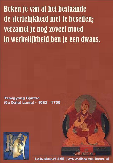 Gedicht van Tsangyang Gyatso (1683-1706) die grote moeite had met zijn rol als de 6e Dalai Lama. Over zijn geheime dubbelleven schreef hij vele gedichten, dit is de 8e uit een serie van 10 die wij plaatsen. http://www.dharma-lotus.nl/lotuskaarten.asp