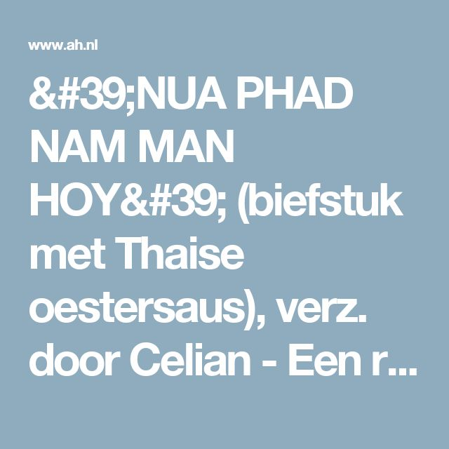 'NUA PHAD NAM MAN HOY' (biefstuk met Thaise oestersaus), verz. door Celian - Een recept van Ria Olivier - Albert Heijn