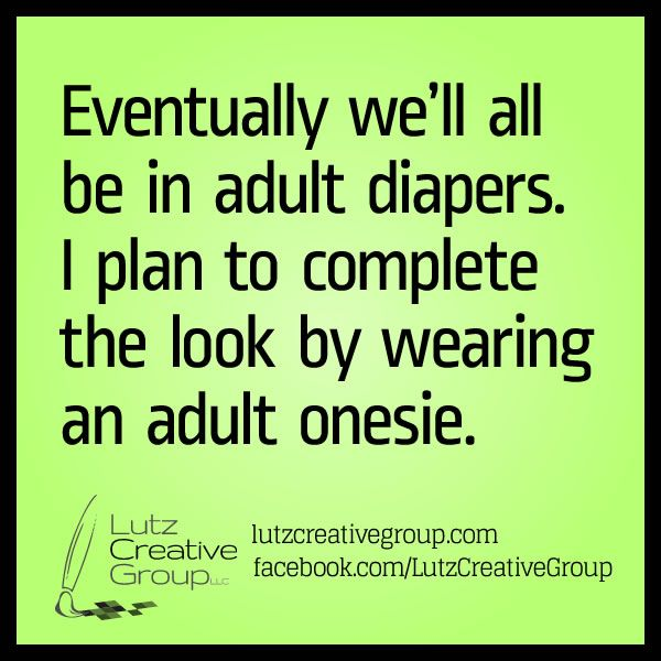 Adult Humor Quotes: 17 Best Images About Adult Diapers On Pinterest