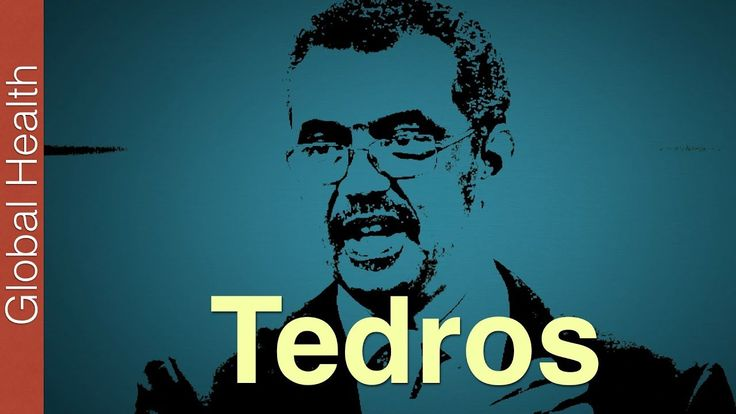 Tedros - the new Director General of the World Health Organization