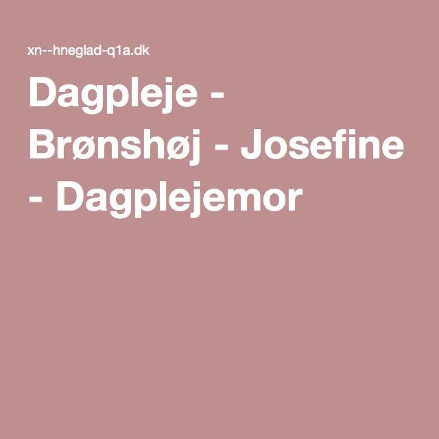 Dagpleje - Brønshøj - Josefine - Dagplejemor