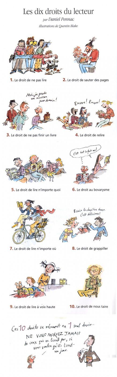 """""""Les10 droits du lecteur"""" page (dessinée par Quentin Blake) extraite du livre de Daniel Pennac """"Comme un roman"""" (essai paru en 1992). Elle devrait être affichée partout ^^"""