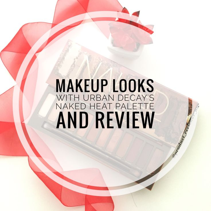 Makeup Looks with Urban Decay's Naked Heat Palette and Review | Product Reviewer NW