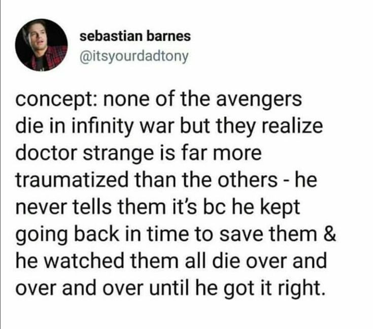 I didn't feel very close to Dr Strange but NO, THAT IS TOO CRUEL. So I'd be rather interested in seeing that in a film.<<I did, and feels!