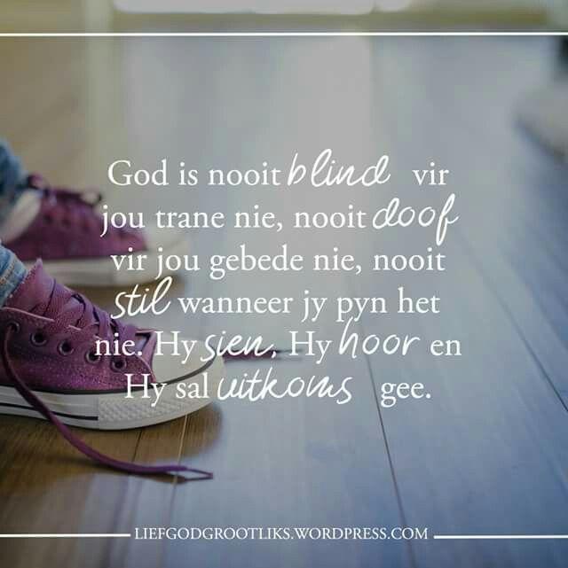 God is nooit blind vir jou trane nie, nooit doof vir jou gebede nie, nooit stil wanneer jy pyn het nie. Hy sien, Hy hoor en Hy sal uitkoms gee. #LiefGodGrootliks