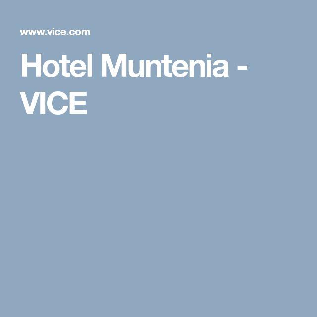 Hotel Muntenia - VICE