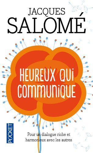 Heureux qui communique - Jacques SALOME, Fabrice MIDAL, Françoise MALNUIT - Amazon.fr - Livres