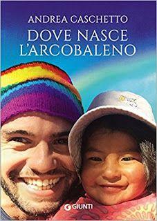 Il Colore dei Libri: Recensione : Dove nasce l'arcobaleno di Andrea Cas...