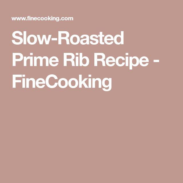 Slow-Roasted Prime Rib Recipe - FineCooking