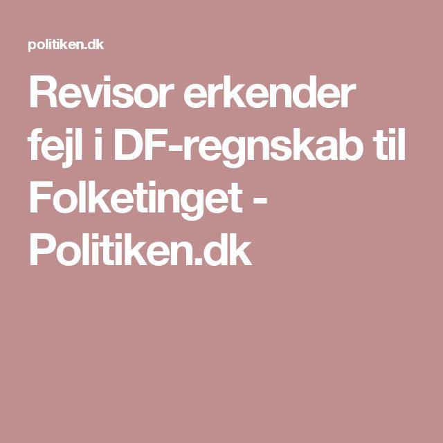 Revisor erkender fejl i DF-regnskab til Folketinget - Politiken.dk