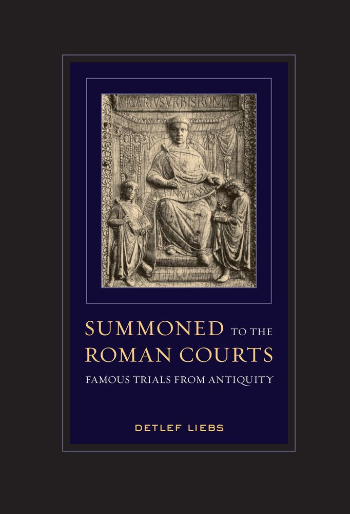 Summoned+to+the+Roman+Courts+is+the+first+work+by+Detlef+Liebs,+an+internationally+recognized+expert+on+ancient+Roman+law,+to+be+made+available+in+English.+Originally+presented+as+a+series+of+popular+lectures,...