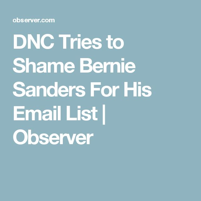 DNC Tries to Shame Bernie Sanders For His Email List | Observer