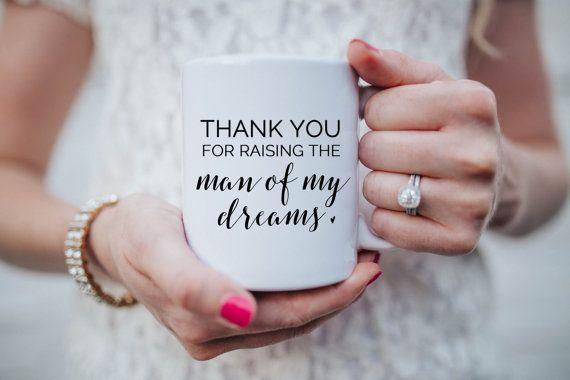 Thank you for Raising the Man of my Dreams Mug, Coffee mug Mother in law wedding present, wedding present, Coffee Cup, Coffee Mug Gift