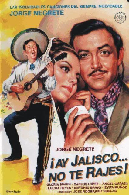 "Jalisco, Don't Backslide (1941) ""¡Ay Jalisco... no te rajes!"" (original title) Stars: Jorge Negrete, Gloria Marín, Carlos López, Ángel Garasa, Evita Muñoz 'Chachita'  ~ Director: Joselito Rodríguez"