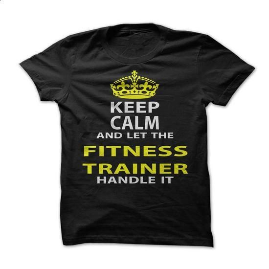 Keep Calm & Let The Fitness Trainer Handle It #shirt #clothing. MORE INFO => https://www.sunfrog.com/Funny/Keep-Calm-Let-The-Fitness-Trainer-Handle-It.html?60505