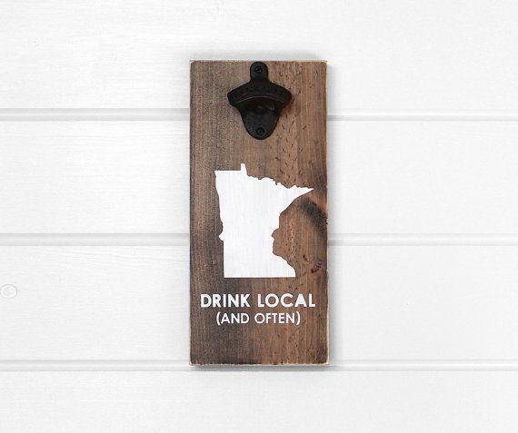 Beer Bottle Opener. Drink Local. Minnesota. Boyfriend Gift Christmas. Gift For Him. Man Cave Decor.