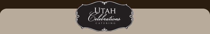 Utah Celebrations Catering Best Catering Company in Utah WInner of the 2010 and 2011 Bride's Choice Award
