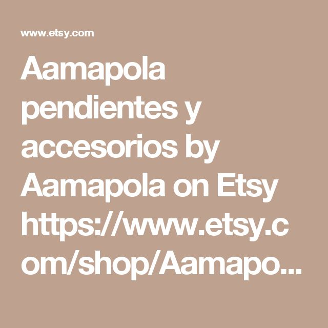 Aamapola pendientes y accesorios by Aamapola on Etsy    https://www.etsy.com/shop/Aamapola    #Aamapola #Etsy #earrings #spanish #handmade #fashion