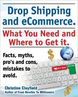 Drop Shipping and eCommerce, What You Need and Where to Get it. Dropshipping Suppliers and Products, eCommerce Payment Processing, eCommerce Software and Set up an Online Store All Covered: Amazon.co.uk: Christine Clayfield: 9781909151369: Books - Love a good success story? Learn how I went from zero to 1 million in sales in 5 months with an e-commerce store.