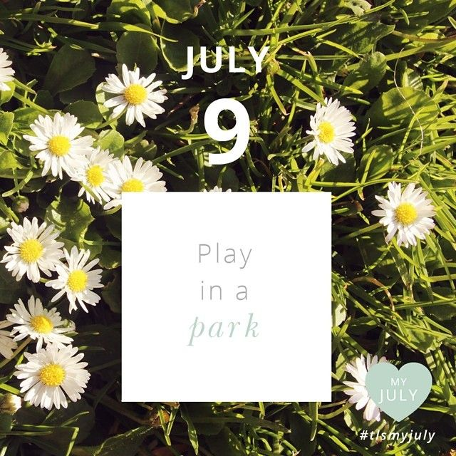 JULY 9: Play in a park. Find a park today and play like a child - be curious, look at nature up close, run as fast as you can, lie in the grass, gaze at the sky and clouds, be free. Share your My July moments in the park and hashtag #tlsmyjuly