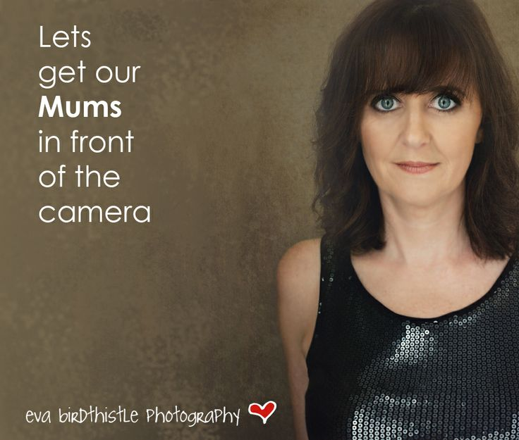 Part of the campaign to get Mum's into portraits