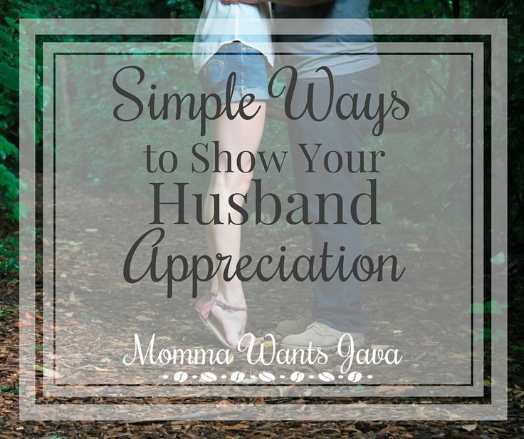 In daily life with kids, it's easy for your spouse to slip a little in your priorities. These are simple things you can do to show your husband appreciation.