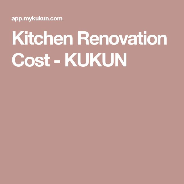 Best 25 Kitchen Renovation Cost Ideas On Pinterest  Cost To Fascinating Bathroom Remodeling Cost Calculator 2018