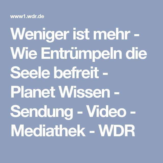 Weniger ist mehr - Wie Entrümpeln die Seele befreit - Planet Wissen - Sendung - Video - Mediathek - WDR