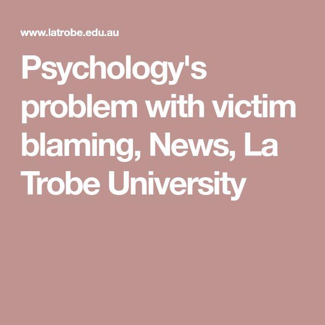 Psychology's problem with victim blaming, News, La Trobe University