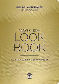 Paryski szyk. Look Book - de la Fressange Ines, Gachet Sophie