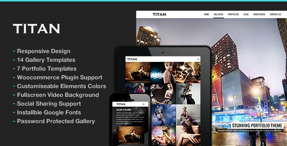 Titan Responsive Portfolio Photography Theme   http://themeforest.net/item/titan-responsive-portfolio-photography-theme/5072056?ref=damiamio          Created: 28June13 LastUpdate: 29April14 Columns: 4+ CompatibleBrowsers: IE8 #IE9 #IE10 #IE11 #Firefox #Safari #Opera #Chrome SoftwareVersion: WordPress3.9 #WordPress3.8 #WordPress3.7 #WordPress3.6 #WordPress3.5 #WordPress3.4 #WordPress3.3 Documentation: WellDocumented HighResolution: Yes Layout: Responsive ThemeForestFilesIncluded: PHPFiles…