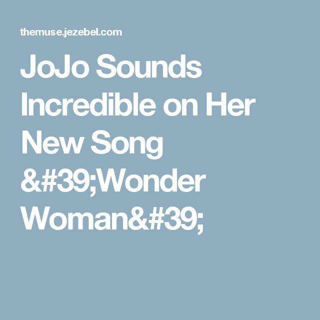 JoJo Sounds Incredible on Her New Song 'Wonder Woman'