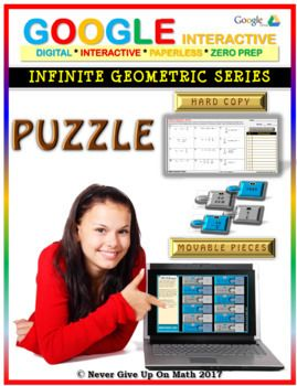 Infinite Geometric Series (Google Interactive & Hard Copy)