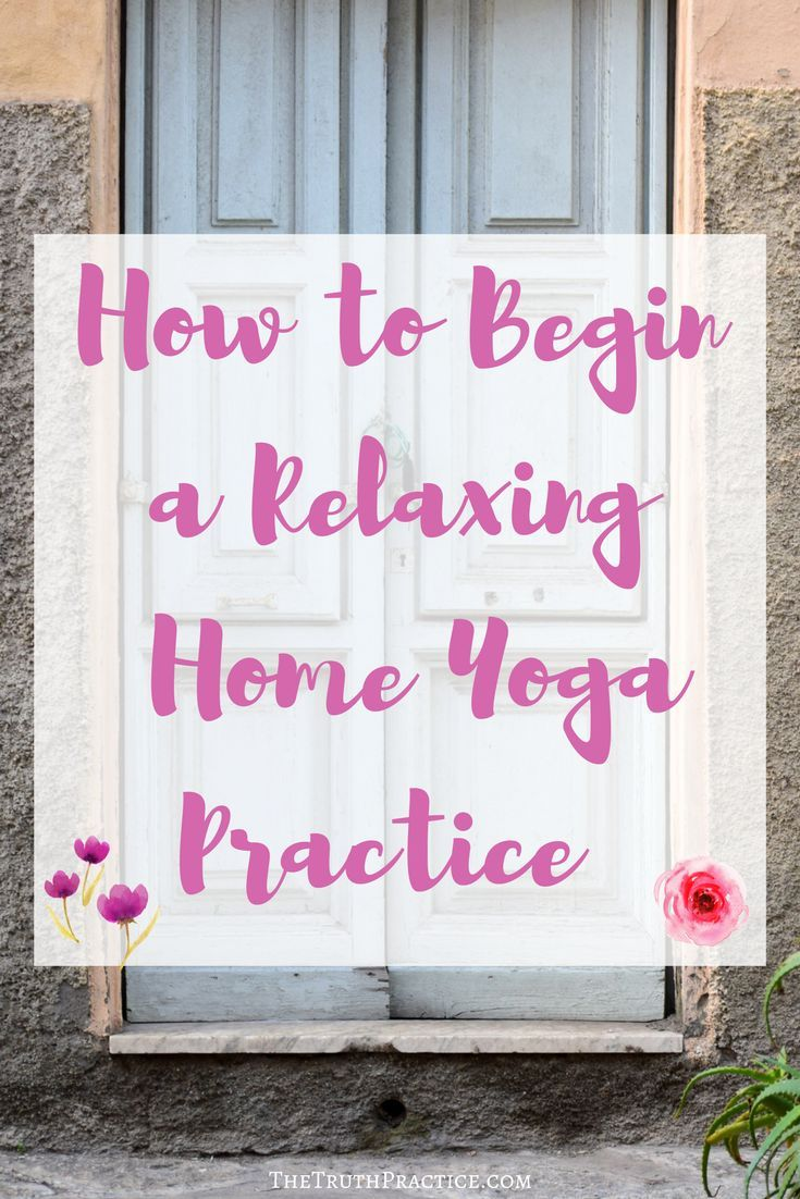 Get tips for creating a daily home yoga practice that will relax and destress you! Whether you're looking for beginner yoga, or something more challenging, this post will help you find the resources you need to create a comfortable home yoga practice. Go to TheTruthPractice.com to find out more about inspiration, authenticity, fulfillment, manifesting your dreams, getting rid of fear, intuition, self-love, self-care, relationships, affirmations, positive quotes, life lessons, & mantras.